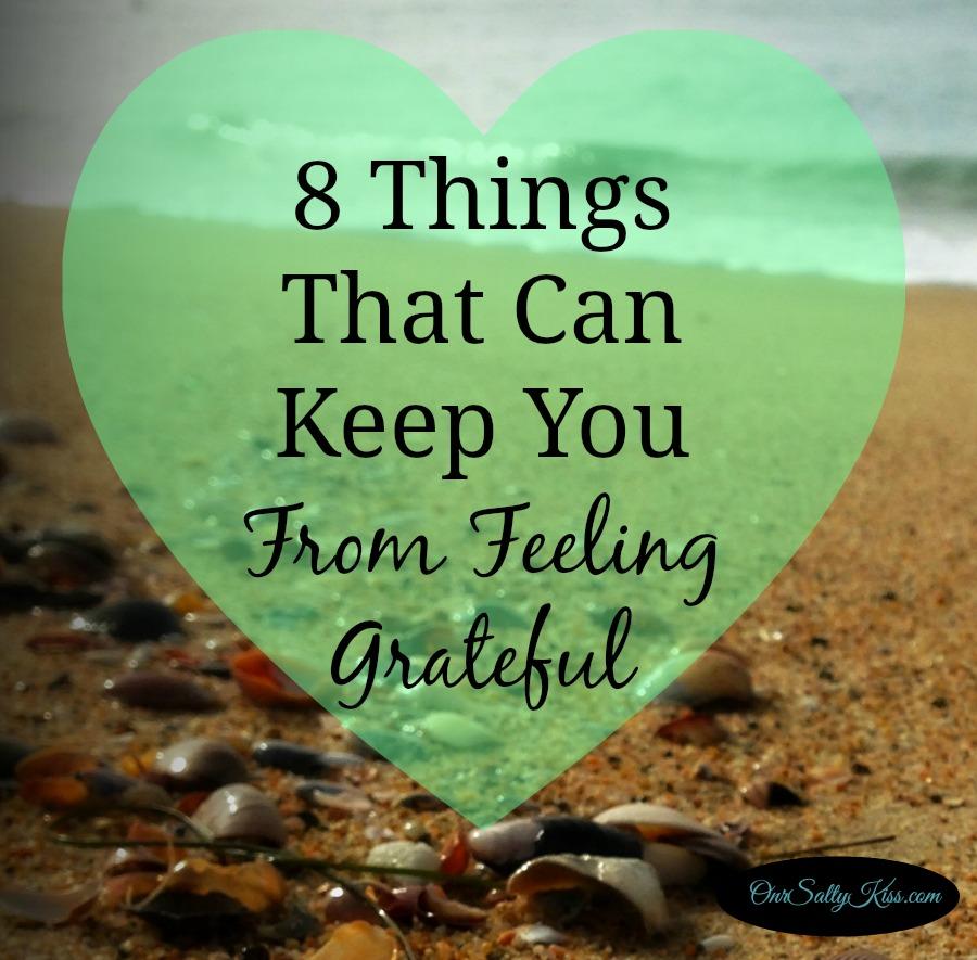 8 Things Keep fro Feeling Grateful blog