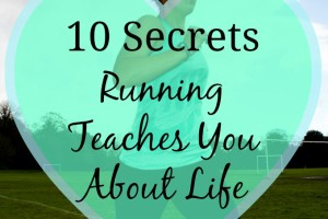 10 Secrets Running Teaches You About Life