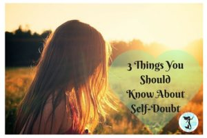 Three Things You Should Know About Self-Doubt